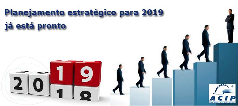 Planejamento estratégico para 2019 já está pronto