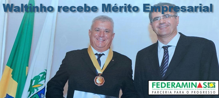Waltinho recebe Mérito Empresarial