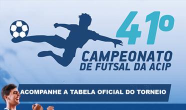 Tabela completa do 41º Campeonato de Futsal da ACIP