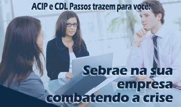 ACIP e CDL firmam parceria com Sebrae para apoiarem empresas vulneráveis em Passos