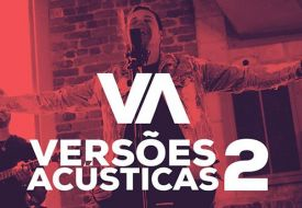 Versões Acústicas 2 já está disponível em todo Brasil