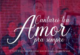 ?Cantarei Teu Amor Pra Sempre? é a mais recente versão do Projeto Versões Acústicas 2 de André Valadão