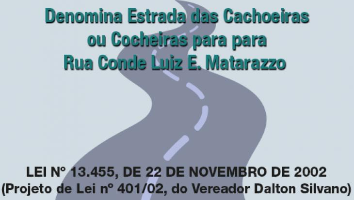 Denomina Estrada das Cachoeiras ou Cocheiras para para Rua Conde Luiz E. Matarazzo