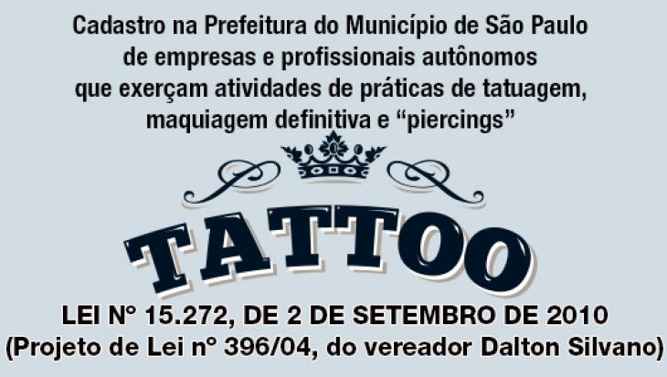 """Cadastro na Prefeitura do Município de São Paulo de empresas e profissionais autônomos que exerçam atividades de práticas de tatuagem, maquiagem definitiva e """"piercings"""""""