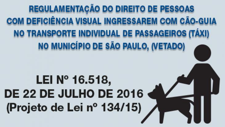 Regulamentação do direito de pessoas com deficiência visual ingressarem com cão-guia no Transporte Individual de Passageiros (Táxi) no Município de São Paulo, (VETADO)