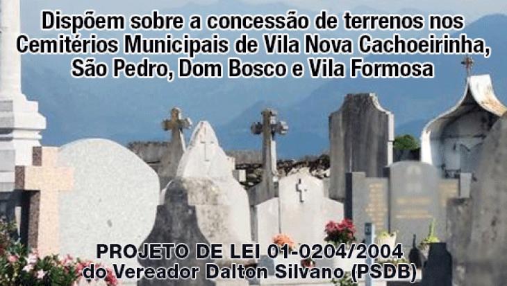 Dispõem sobre a concessão de terrenos nos Cemitérios Municipais de Vila Nova Cachoeirinha, São Pedro, Dom Bosco e Vila Formosa